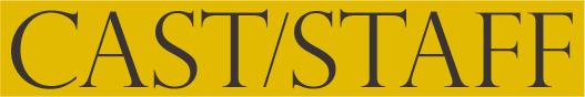 CAST/STAFF