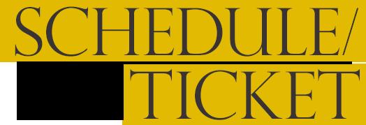 SCHEDULE/TICKET